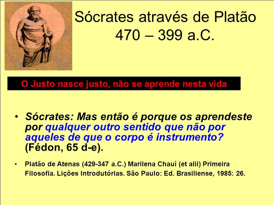 Sócrates através de Platão 470 – 399 a.C.