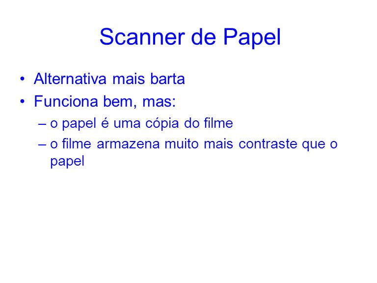 Scanner de Papel Alternativa mais barta Funciona bem, mas: