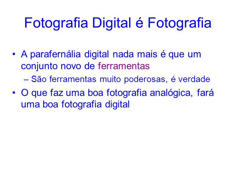 Fotografia Digital é Fotografia