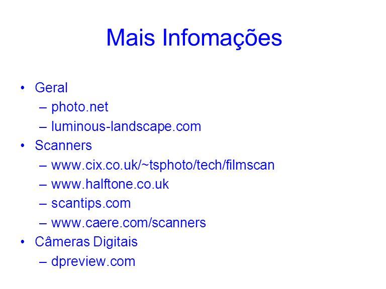 Mais Infomações Geral photo.net luminous-landscape.com Scanners
