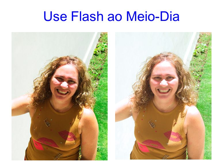 Use Flash ao Meio-Dia