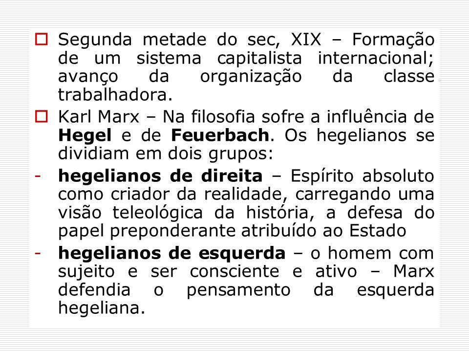 Segunda metade do sec, XIX – Formação de um sistema capitalista internacional; avanço da organização da classe trabalhadora.
