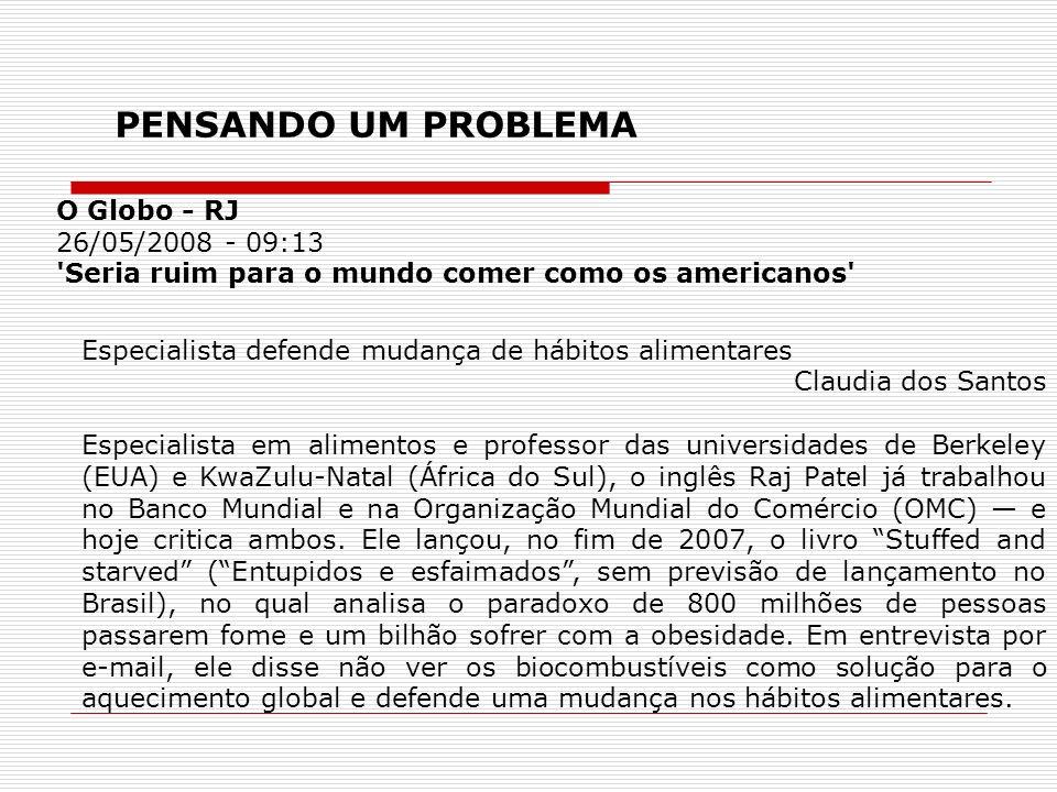 PENSANDO UM PROBLEMA O Globo - RJ 26/05/2008 - 09:13