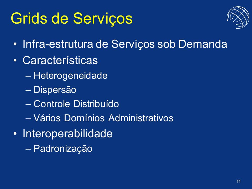 Grids de Serviços Infra-estrutura de Serviços sob Demanda