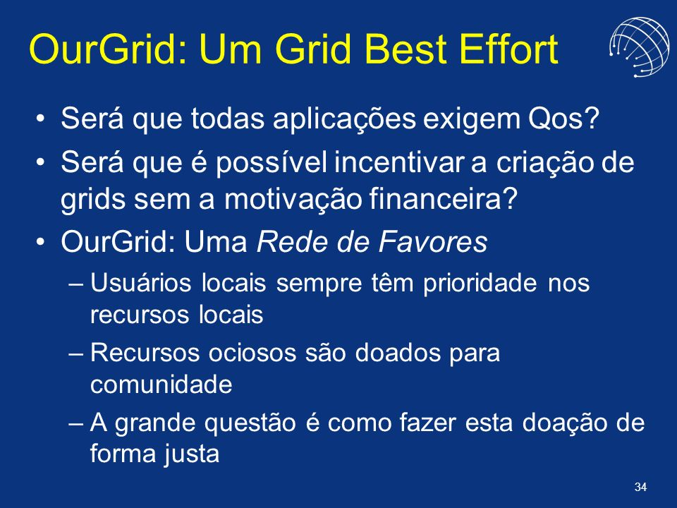 OurGrid: Um Grid Best Effort
