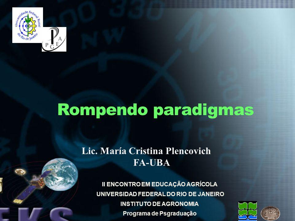 Rompendo paradigmas Lic. María Cristina Plencovich FA-UBA