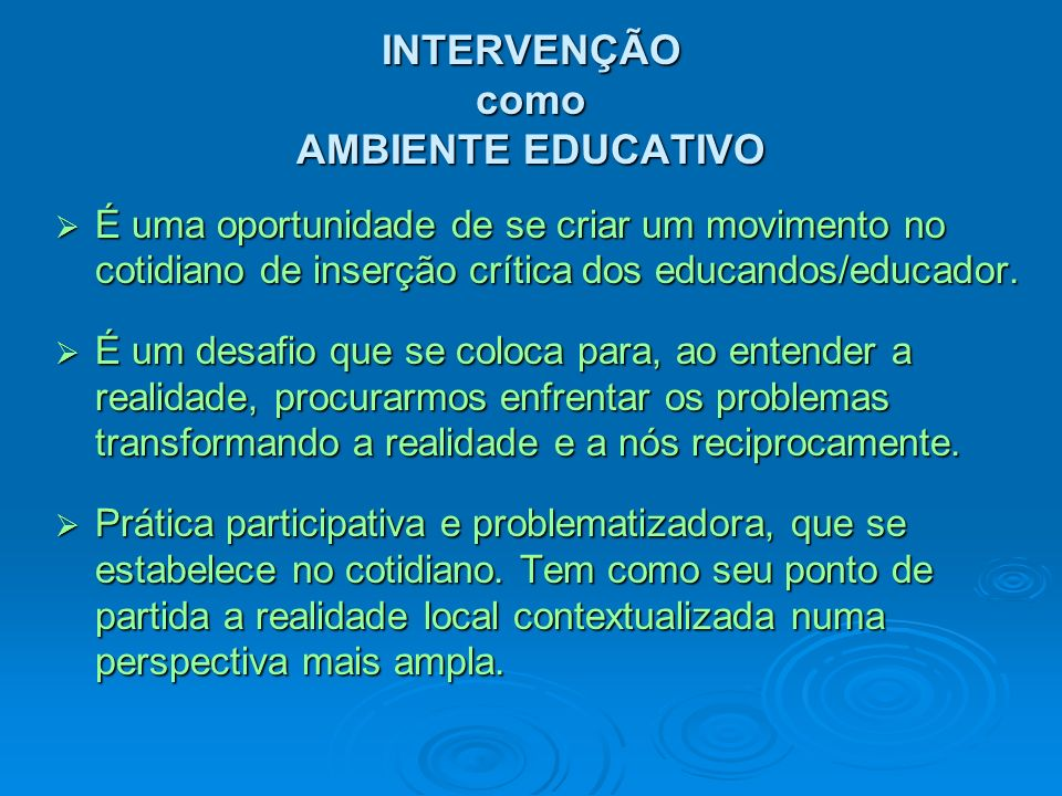 INTERVENÇÃO como AMBIENTE EDUCATIVO