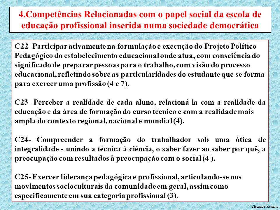 4.Competências Relacionadas com o papel social da escola de educação profissional inserida numa sociedade democrática