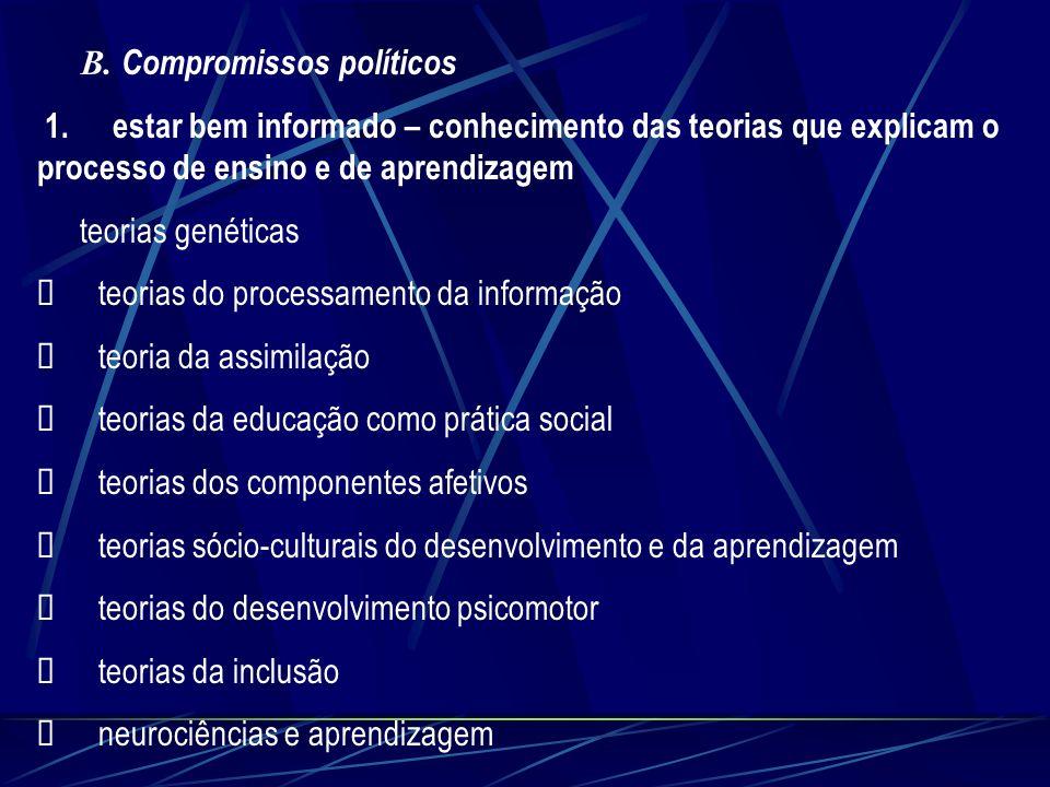 B. Compromissos políticos