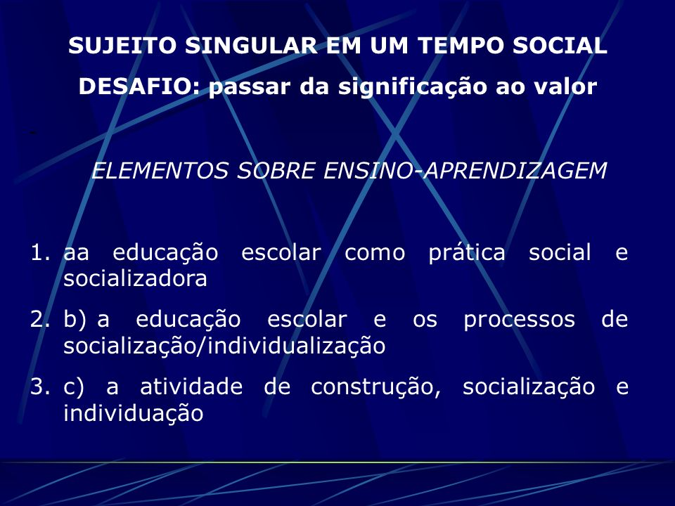 SUJEITO SINGULAR EM UM TEMPO SOCIAL