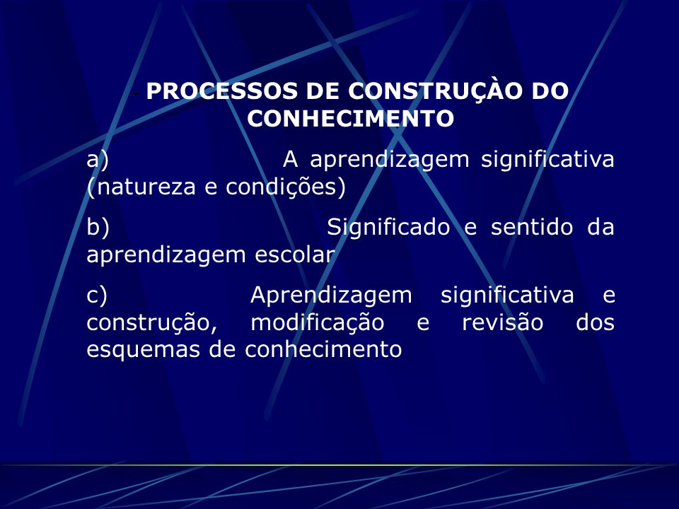 - PROCESSOS DE CONSTRUÇÀO DO CONHECIMENTO