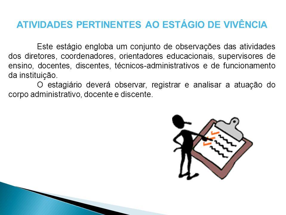 ATIVIDADES PERTINENTES AO ESTÁGIO DE VIVÊNCIA
