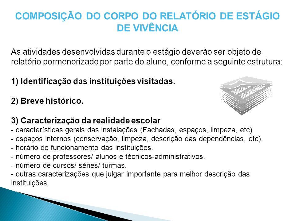 COMPOSIÇÃO DO CORPO DO RELATÓRIO DE ESTÁGIO DE VIVÊNCIA