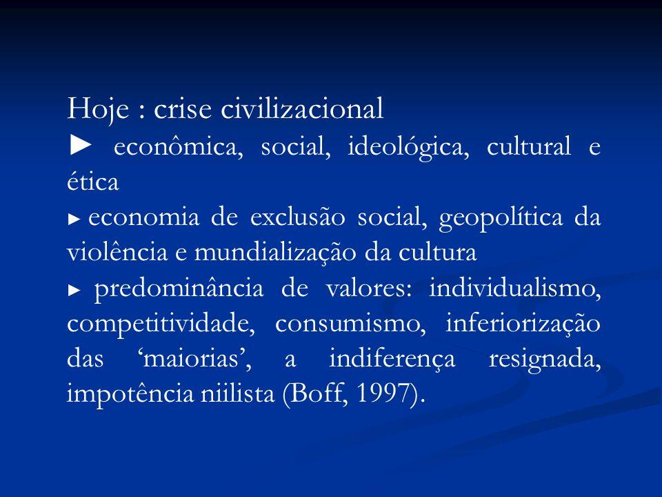 Hoje : crise civilizacional