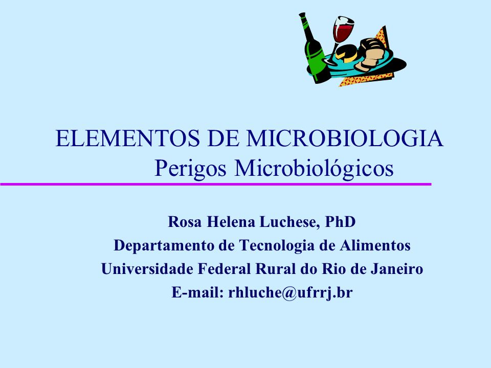 ELEMENTOS DE MICROBIOLOGIA Perigos Microbiológicos