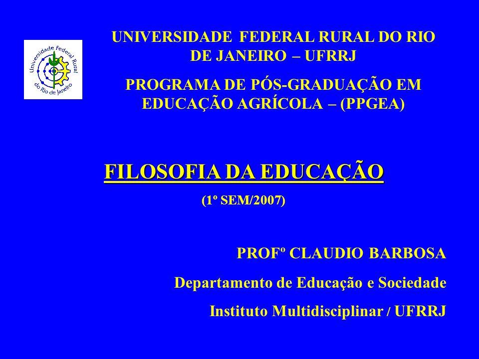 FILOSOFIA DA EDUCAÇÃO PROFº CLAUDIO BARBOSA