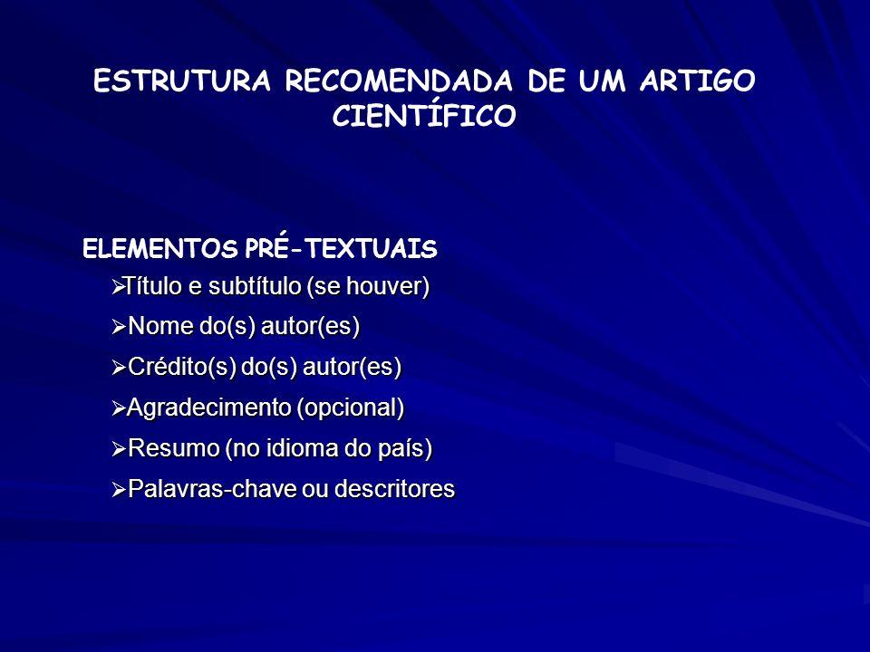 ESTRUTURA RECOMENDADA DE UM ARTIGO CIENTÍFICO ELEMENTOS PRÉ-TEXTUAIS