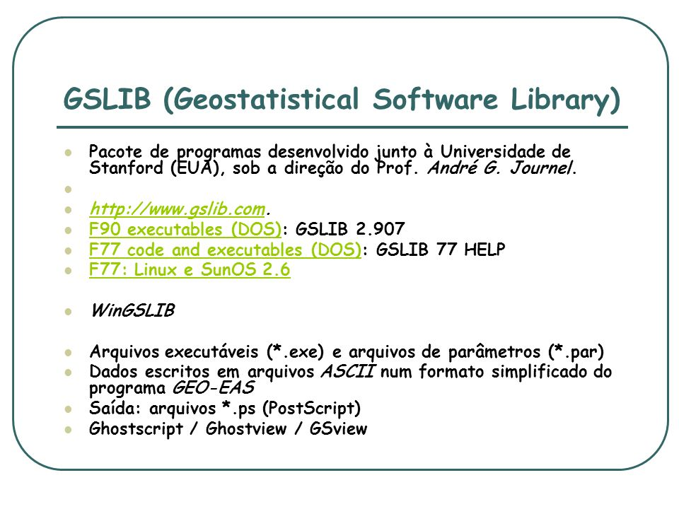 GSLIB (Geostatistical Software Library)