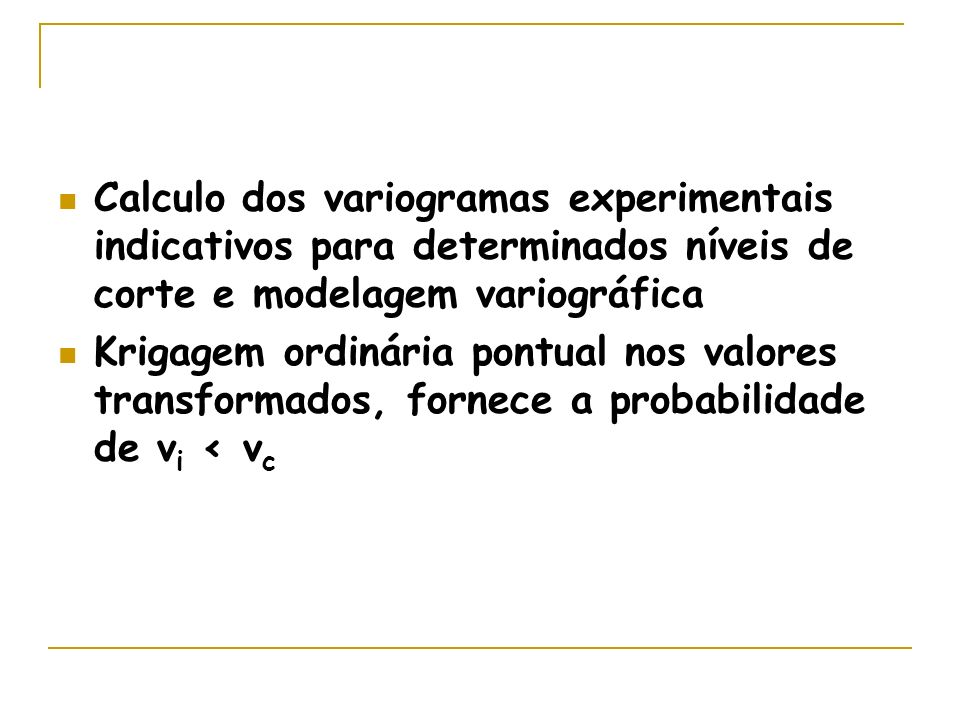 Calculo dos variogramas experimentais indicativos para determinados níveis de corte e modelagem variográfica