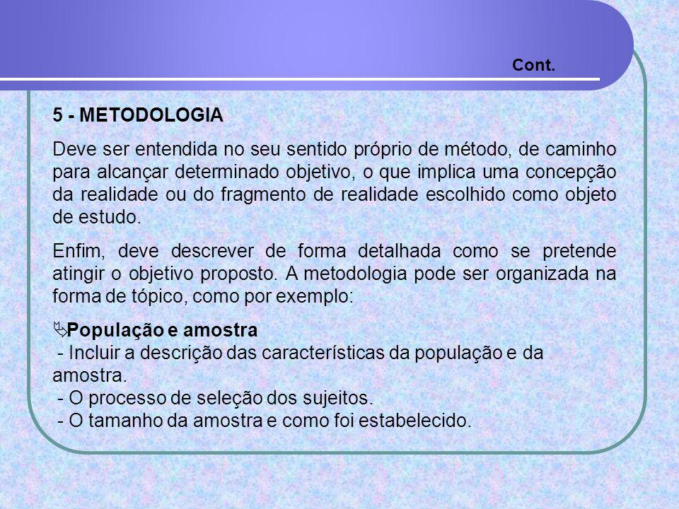 - Incluir a descrição das características da população e da amostra.