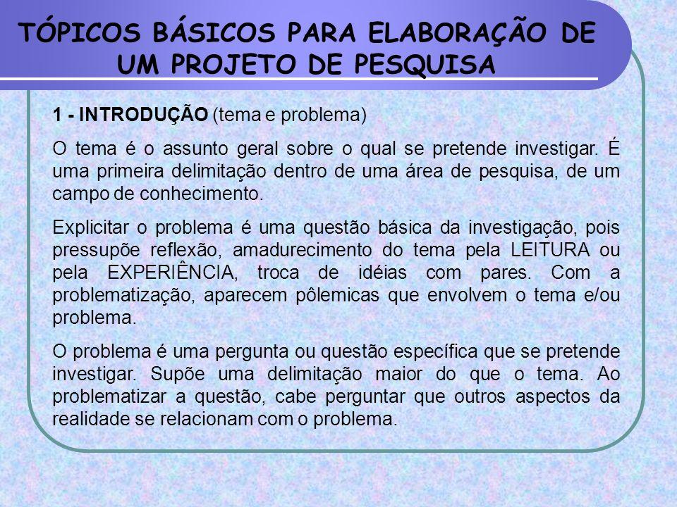 TÓPICOS BÁSICOS PARA ELABORAÇÃO DE UM PROJETO DE PESQUISA