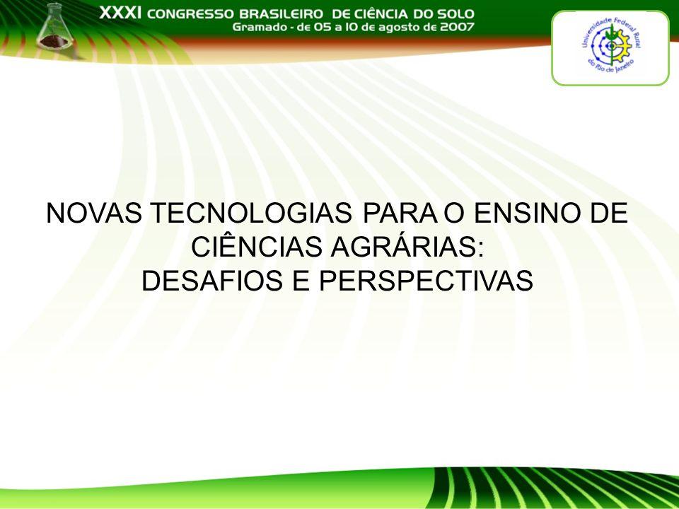 NOVAS TECNOLOGIAS PARA O ENSINO DE CIÊNCIAS AGRÁRIAS: