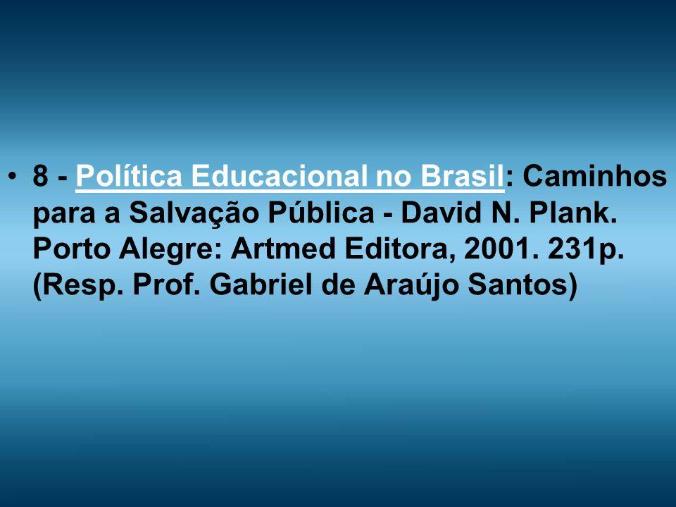 8 - Política Educacional no Brasil: Caminhos para a Salvação Pública - David N.