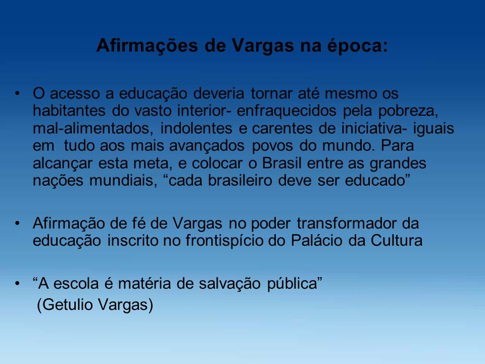 Afirmações de Vargas na época: