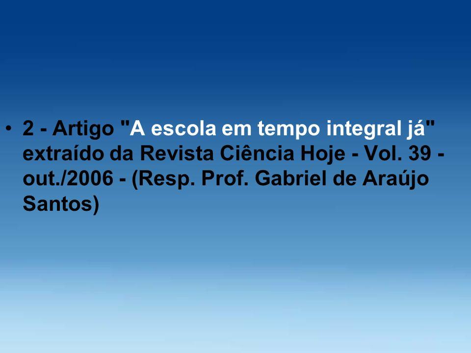 2 - Artigo A escola em tempo integral já extraído da Revista Ciência Hoje - Vol.