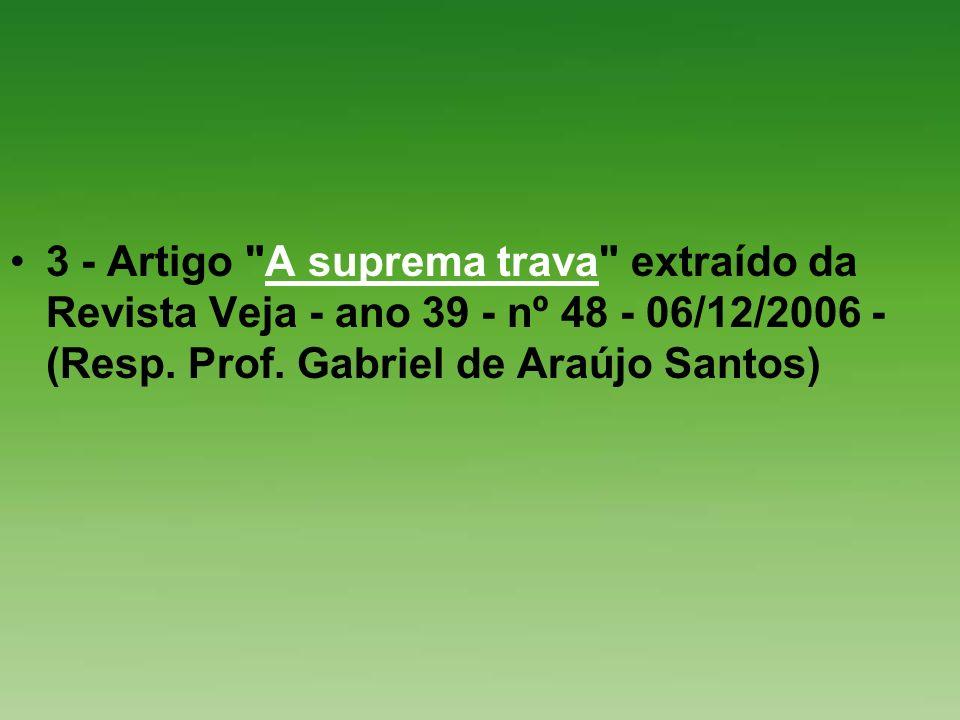 3 - Artigo A suprema trava extraído da Revista Veja - ano 39 - nº 48 - 06/12/2006 - (Resp.