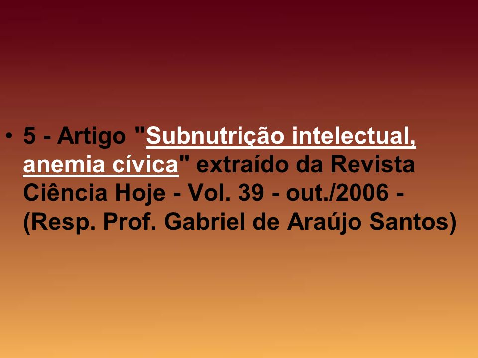5 - Artigo Subnutrição intelectual, anemia cívica extraído da Revista Ciência Hoje - Vol.