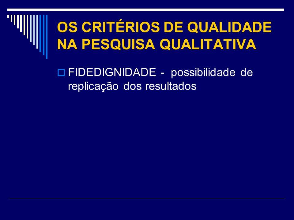 OS CRITÉRIOS DE QUALIDADE NA PESQUISA QUALITATIVA