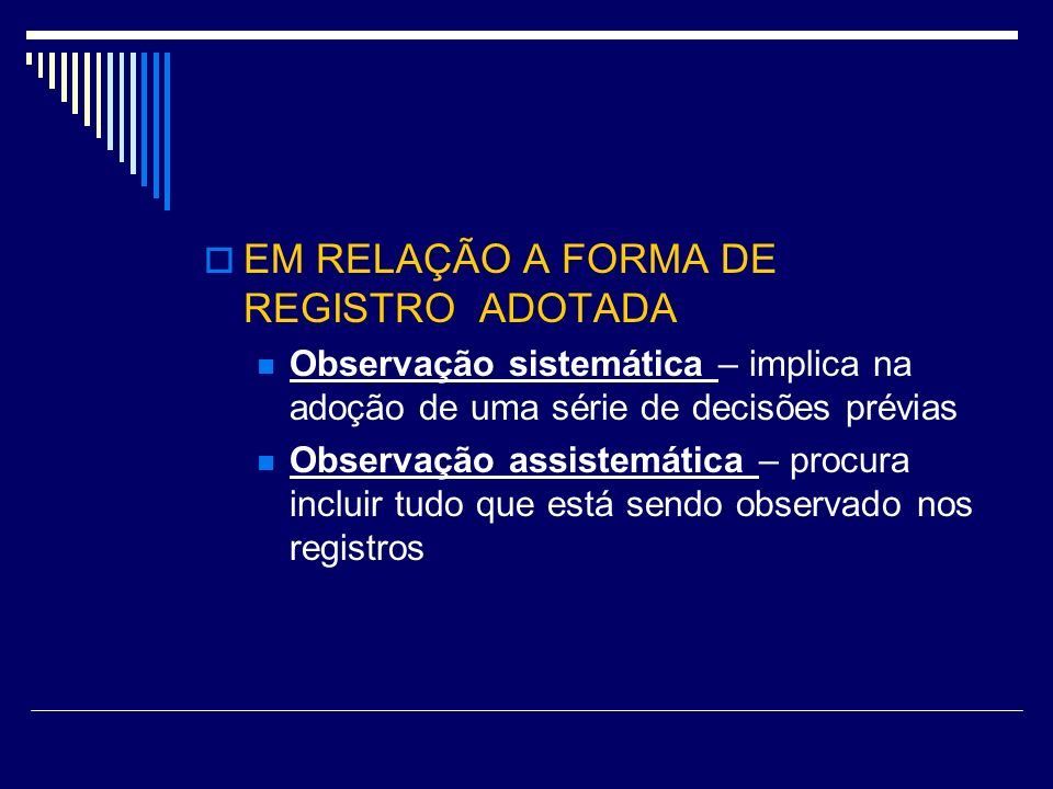 EM RELAÇÃO A FORMA DE REGISTRO ADOTADA