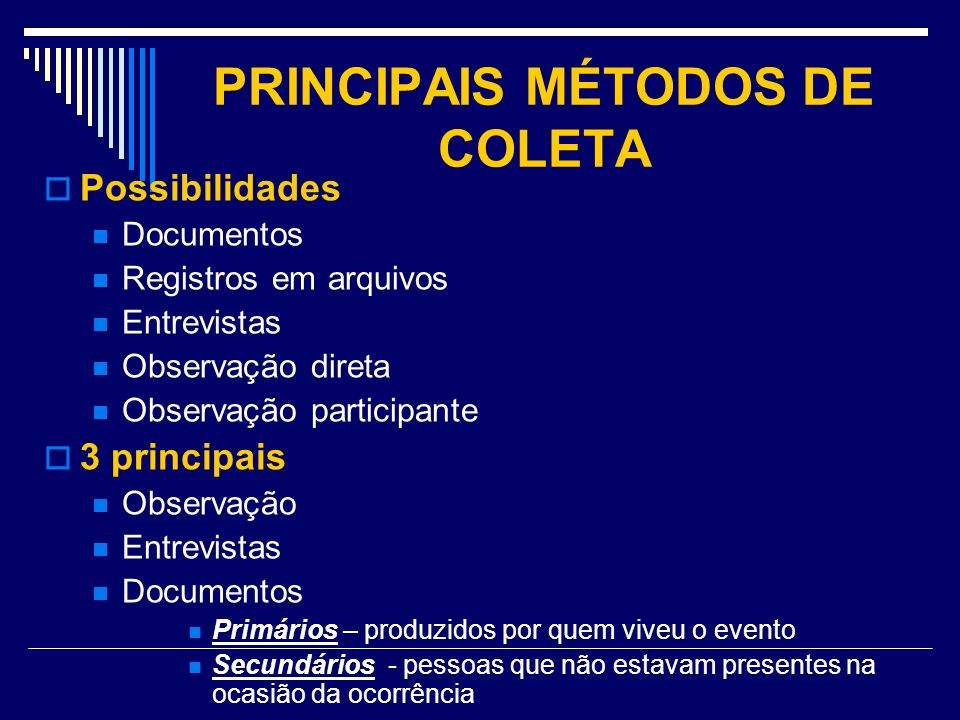 PRINCIPAIS MÉTODOS DE COLETA