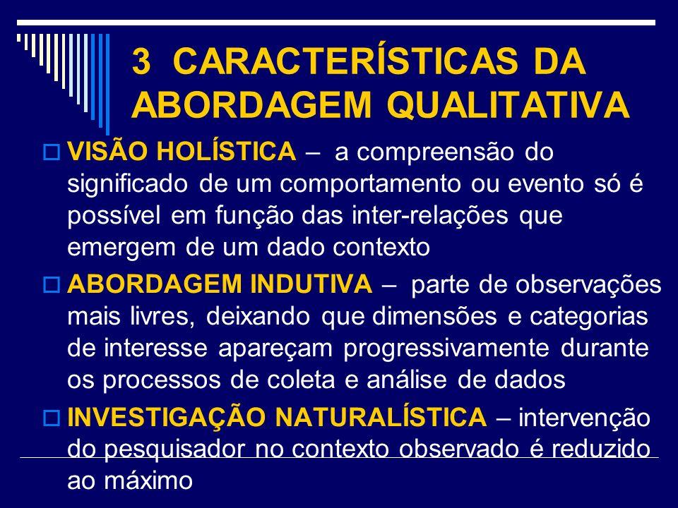 3 CARACTERÍSTICAS DA ABORDAGEM QUALITATIVA