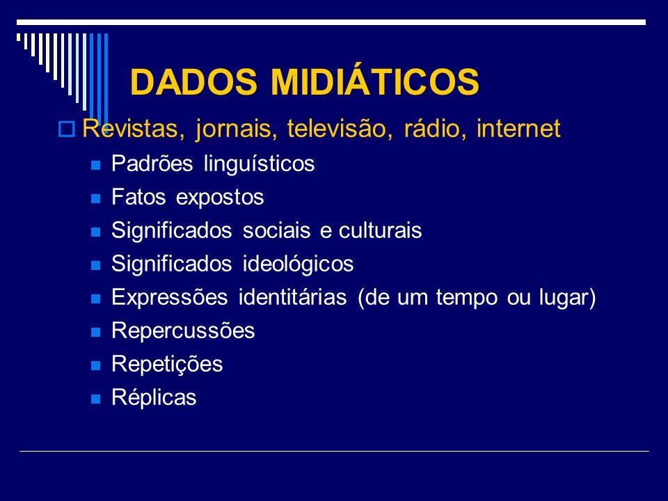 DADOS MIDIÁTICOS Revistas, jornais, televisão, rádio, internet