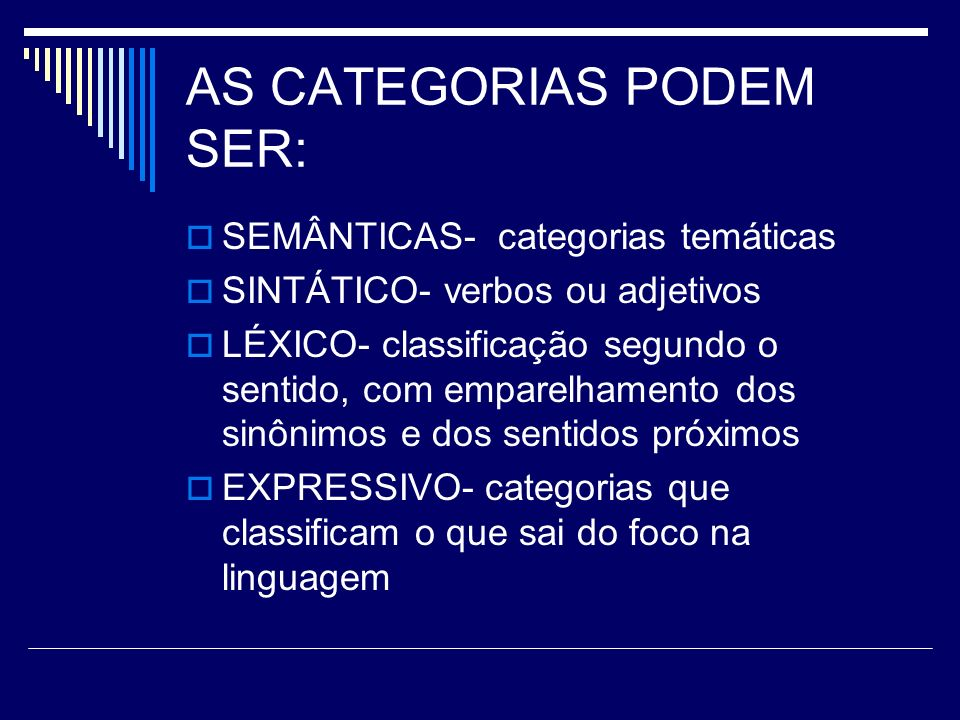 AS CATEGORIAS PODEM SER: