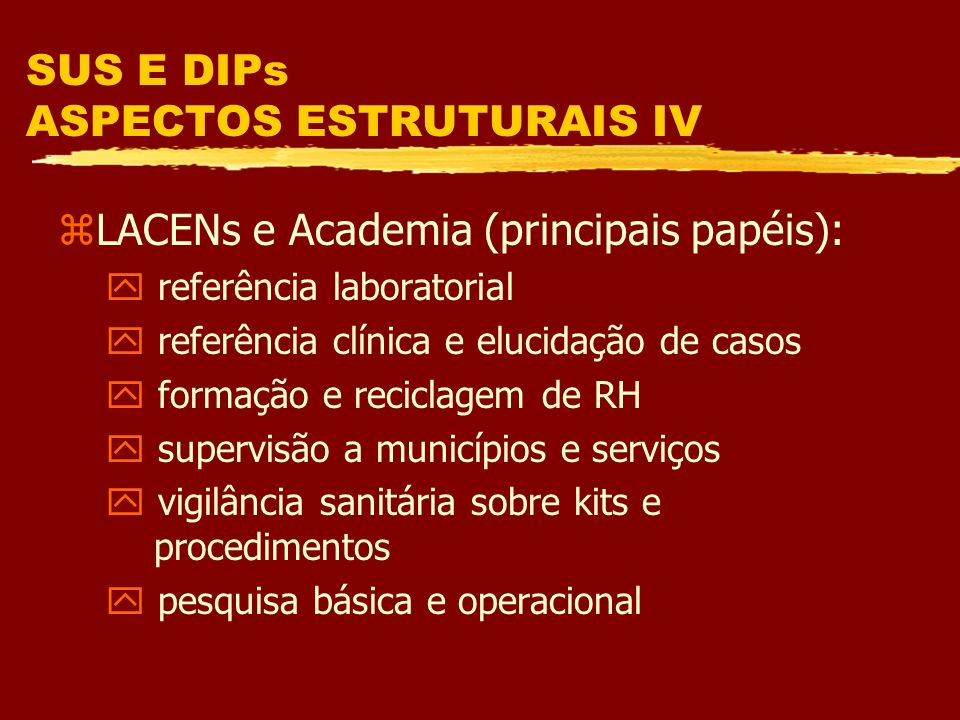 SUS E DIPs ASPECTOS ESTRUTURAIS IV