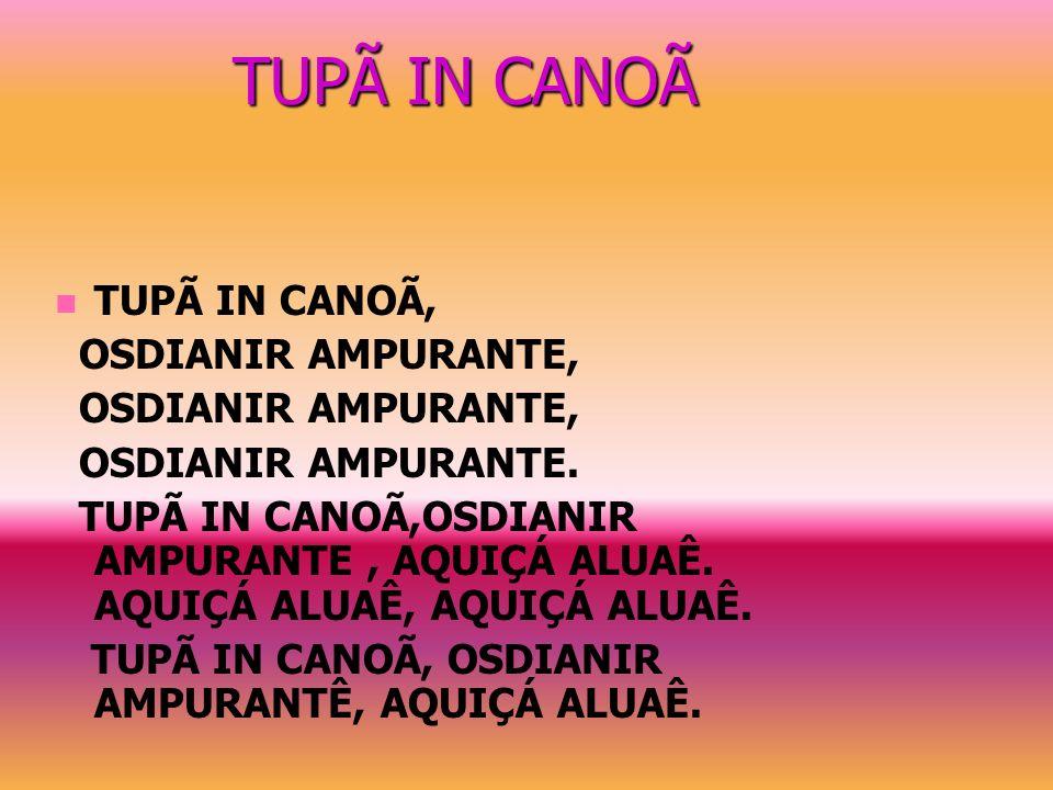 TUPÃ IN CANOÃ TUPÃ IN CANOÃ, OSDIANIR AMPURANTE, OSDIANIR AMPURANTE.