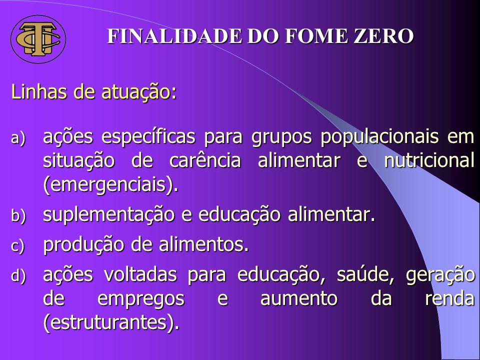FINALIDADE DO FOME ZERO