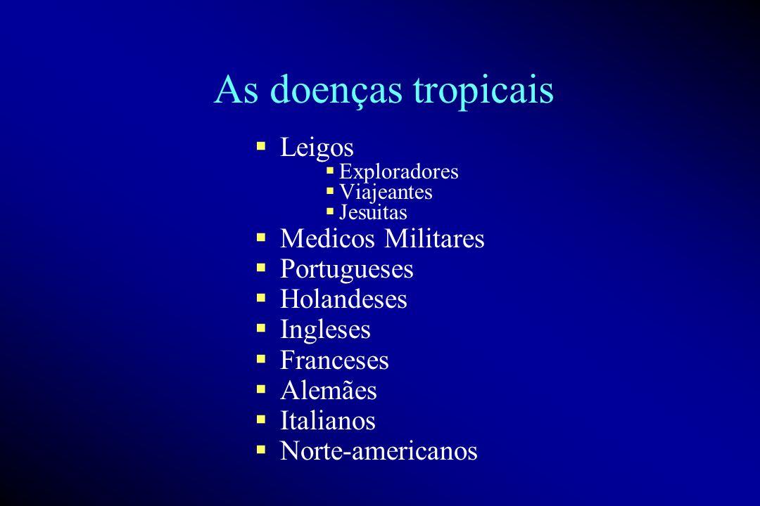 As doenças tropicais Leigos Medicos Militares Portugueses Holandeses