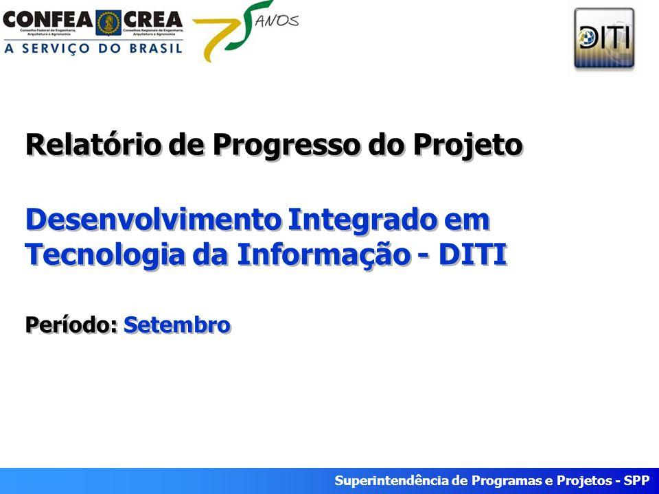Relatório de Progresso do Projeto Desenvolvimento Integrado em Tecnologia da Informação - DITI Período: Setembro