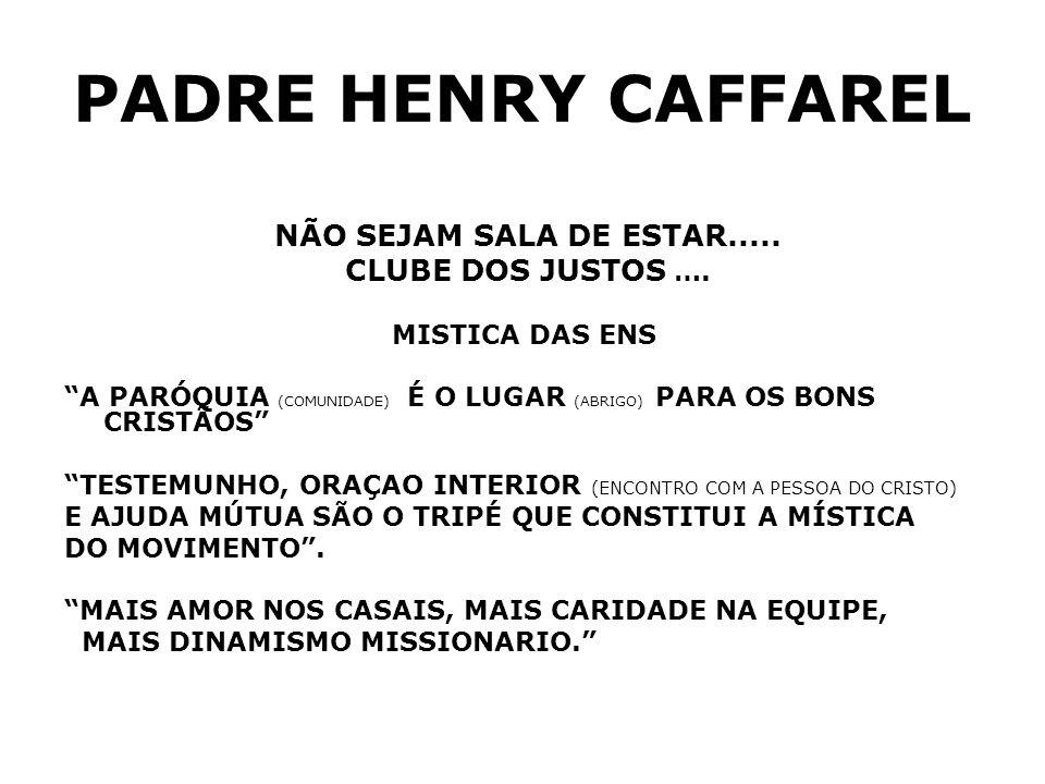PADRE HENRY CAFFAREL NÃO SEJAM SALA DE ESTAR..... CLUBE DOS JUSTOS ….