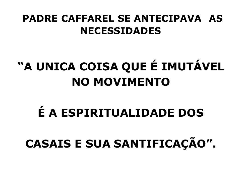 PADRE CAFFAREL SE ANTECIPAVA AS NECESSIDADES