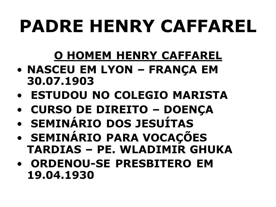 PADRE HENRY CAFFAREL O HOMEM HENRY CAFFAREL