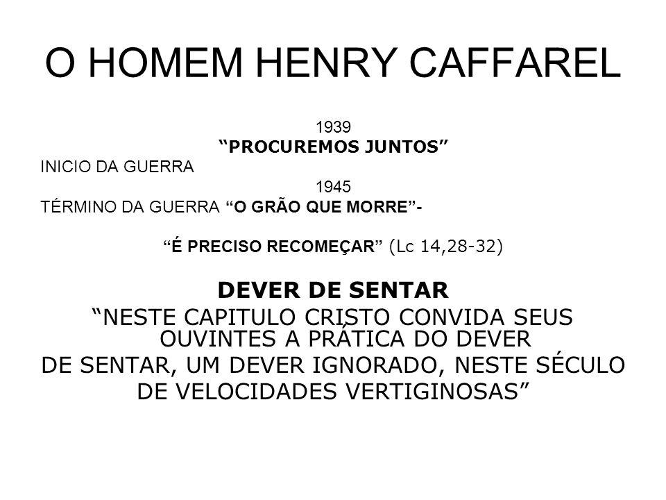 O HOMEM HENRY CAFFAREL DEVER DE SENTAR