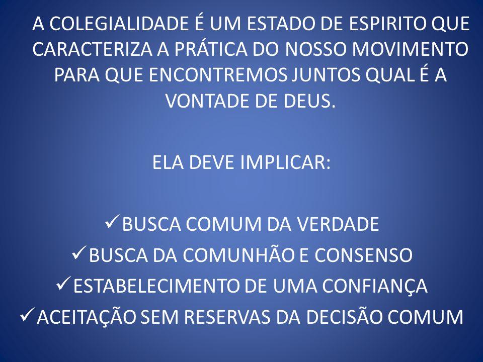 BUSCA DA COMUNHÃO E CONSENSO ESTABELECIMENTO DE UMA CONFIANÇA