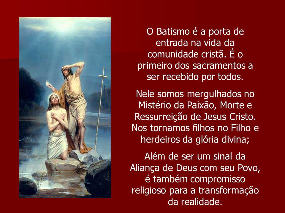 O Batismo é a porta de entrada na vida da comunidade cristã