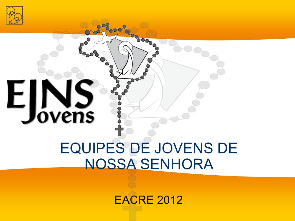 EQUIPES DE JOVENS DE NOSSA SENHORA