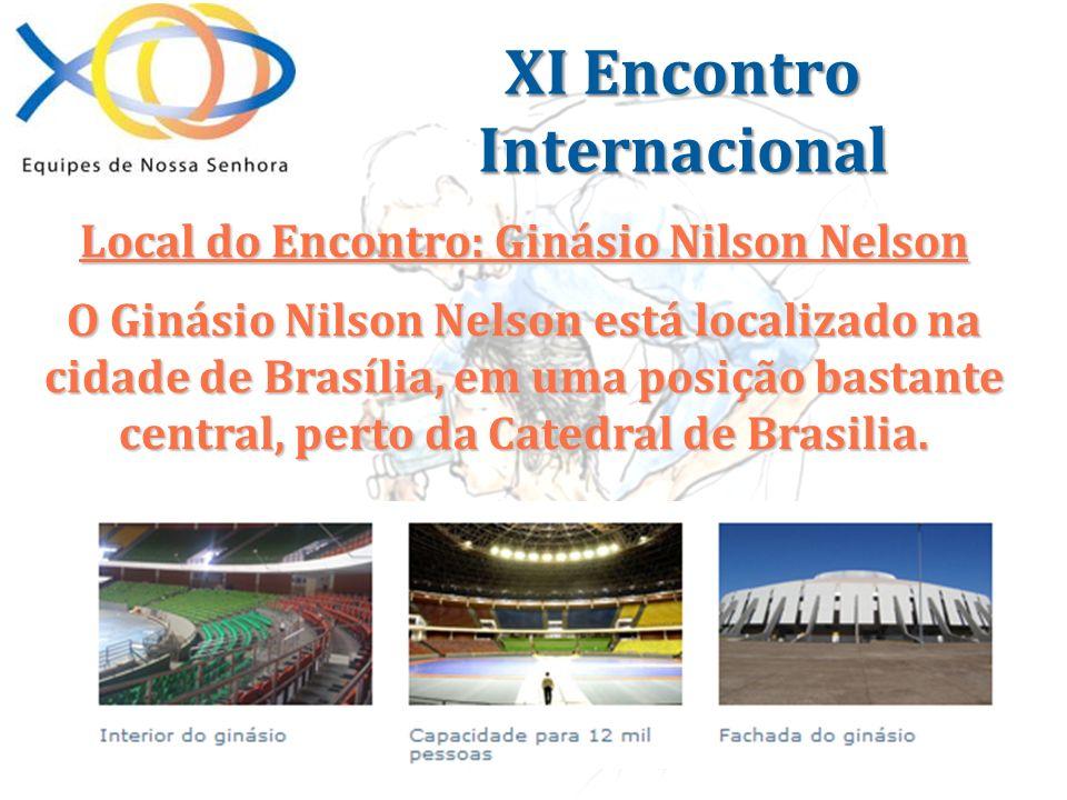XI Encontro Internacional Local do Encontro: Ginásio Nilson Nelson